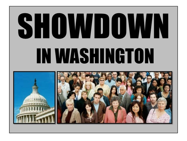 Showdown in Washington, D.C.