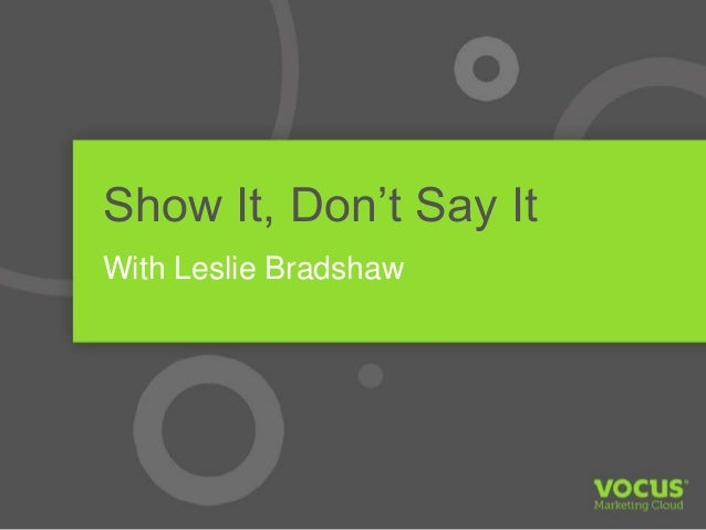 Show it Don't Say it with Leslie Bradshaw