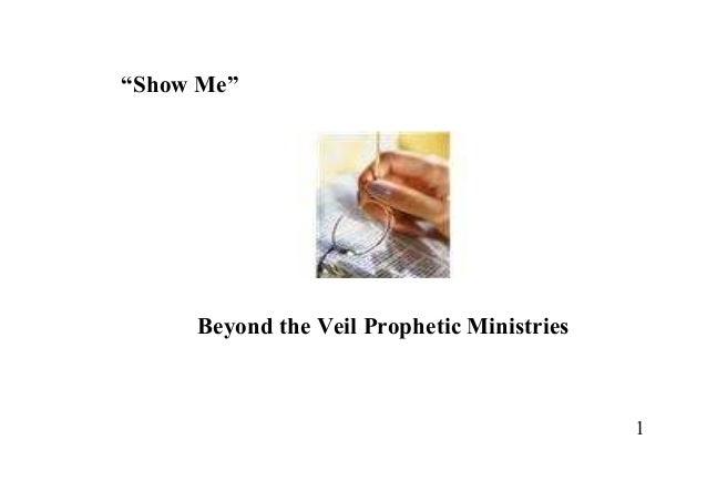 "1 ""Show Me"" Beyond the Veil Prophetic Ministries"