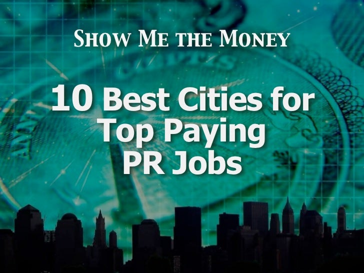 Show Me the Money10 Best Cities for   Top Paying    PR Jobs
