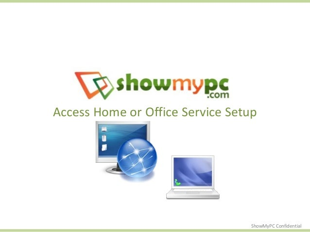 Showmypc access remote office pc 1 - How to access my office computer from home ...