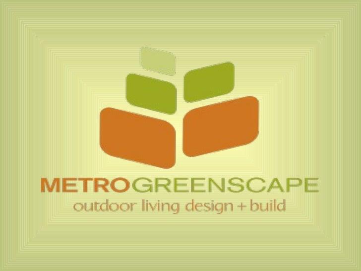 Metro-GreenScape: Outdoor Living Design + Build