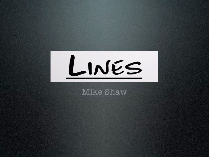 Lines Mike Shaw