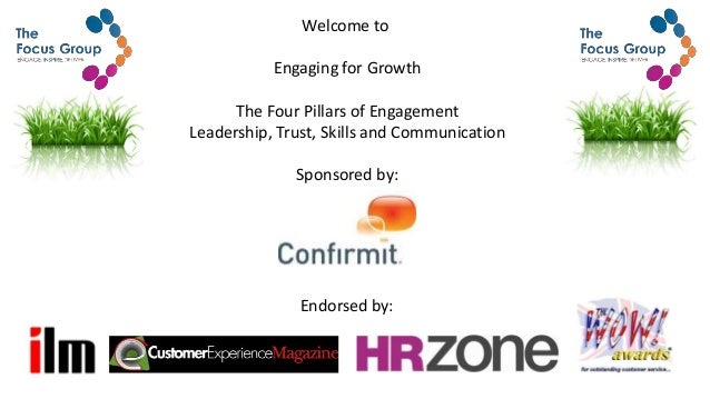Welcome to Engaging for Growth The Four Pillars of Engagement Leadership, Trust, Skills and Communication Sponsored by: En...