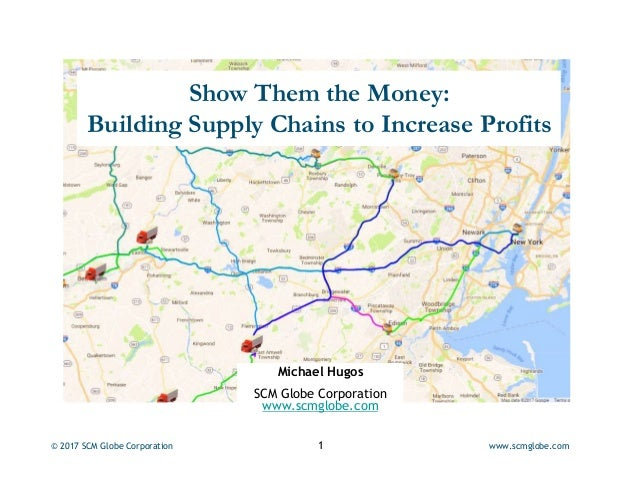 Show Them the Money:       Building Supply Chains to Increase Profits                                         Michael Hugo...