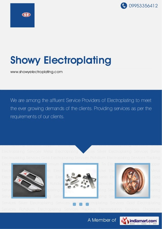 09953356412A Member ofShowy Electroplatingwww.showyelectroplating.comChromium Electroplating Services Tin Electroplating S...