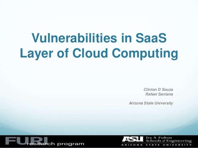 Vulnerabilities in SaaSLayer of Cloud Computing                         Clinton D Souza                          Rafael Sa...