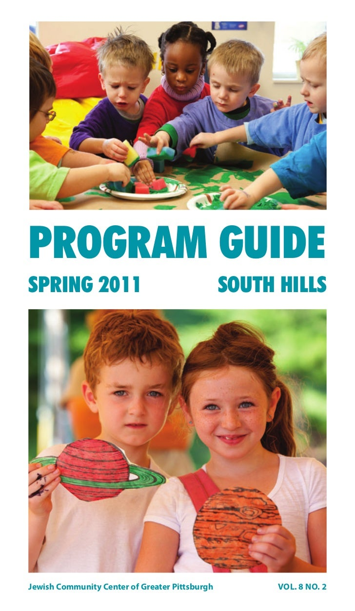 PROGRAM GUIDESPRING 2011                                     SOUTH HILLSJewish Community Center of Greater Pittsburgh     ...