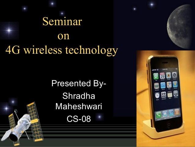 Shradha maheshwari 24 04-10-4g wireless technology