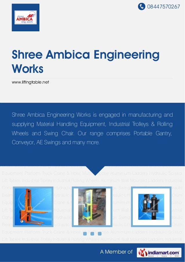 08447570267A Member ofShree Ambica EngineeringWorkswww.liftingtable.netHydraulic Lifting Equipment Hydraulic Lift Stackers...