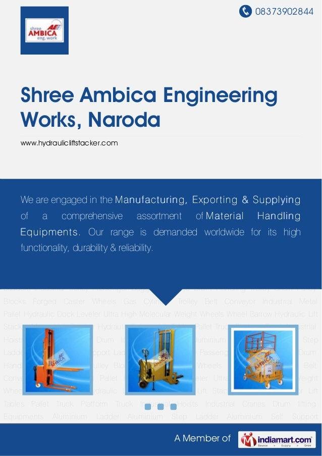 08373902844A Member ofShree Ambica EngineeringWorks, Narodawww.hydraulicliftstacker.comHydraulic Lift Stacker Manual Lift ...