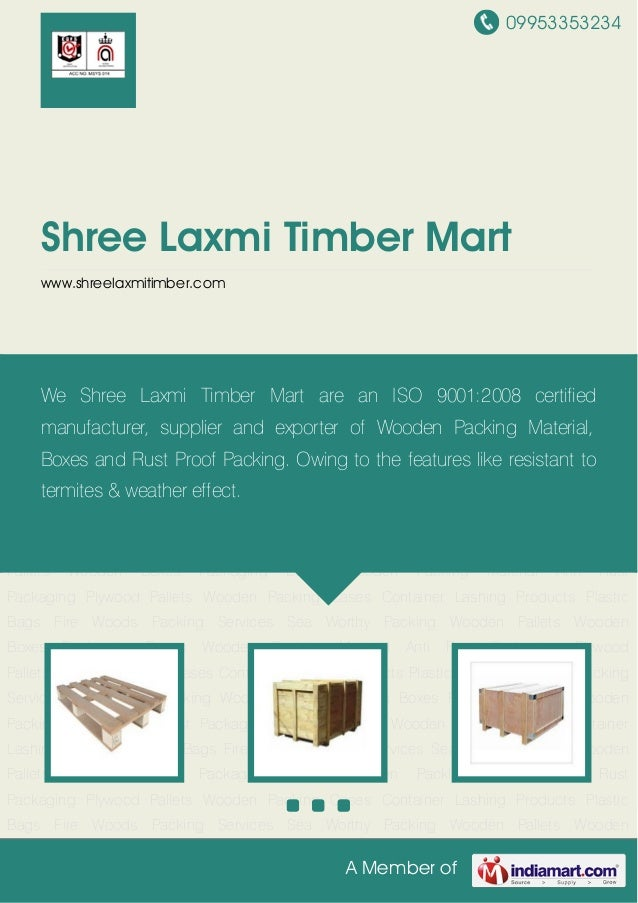 09953353234A Member ofShree Laxmi Timber Martwww.shreelaxmitimber.comWooden Pallets Wooden Boxes Packaging Boxes Wooden Pa...