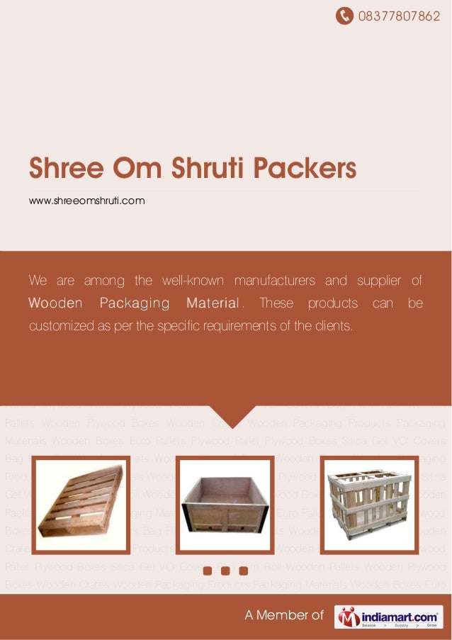 08377807862A Member ofShree Om Shruti Packerswww.shreeomshruti.comWooden Pallets Wooden Plywood Boxes Wooden Crates Wooden...