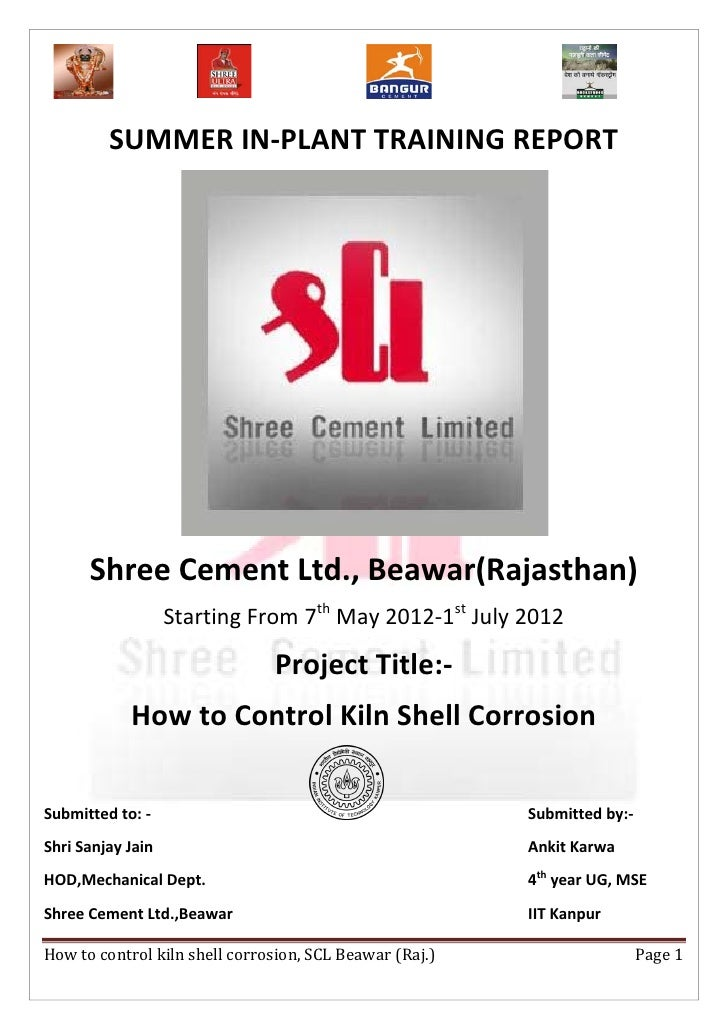 SUMMER IN-PLANT TRAINING REPORT      Shree Cement Ltd., Beawar(Rajasthan)                   Starting From 7th May 2012-1st...