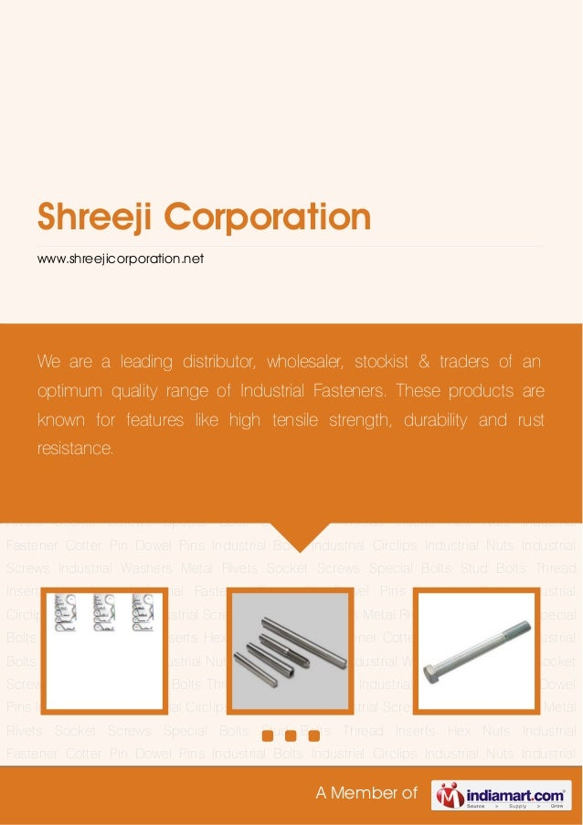 A Member ofShreeji Corporationwww.shreejicorporation.netCotter Pin Dowel Pins Industrial Bolts Industrial Circlips Industr...