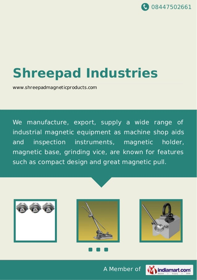 08447502661 A Member of Shreepad Industries www.shreepadmagneticproducts.com We manufacture, export, supply a wide range o...