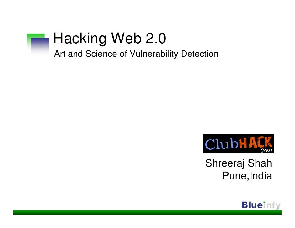 Hacking Web 2.0 Art and Science of Vulnerability Detection                                           Shreeraj Shah        ...