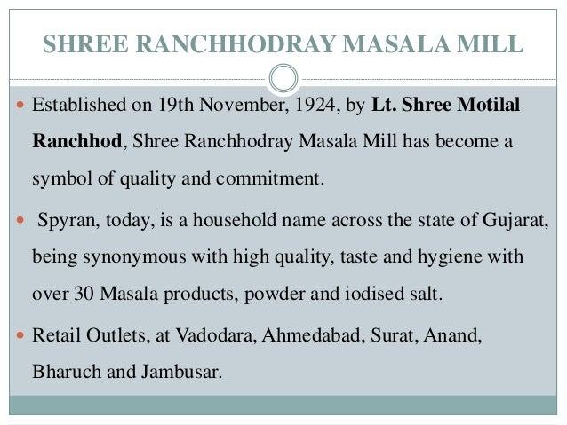 SHREE RANCHHODRAY MASALA MILL  Established on 19th November, 1924, by Lt. Shree Motilal Ranchhod, Shree Ranchhodray Masal...