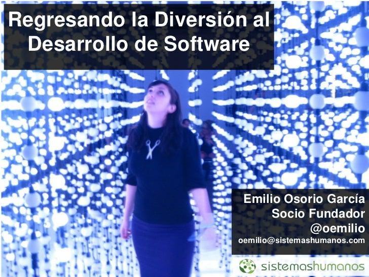 Regresando la Diversión al Desarrollo de Software