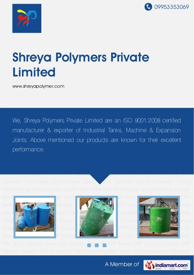 09953353069A Member ofShreya Polymers PrivateLimitedwww.shreyapolymer.comAcid Storage Tanks Chemical Storage Tanks Chemica...