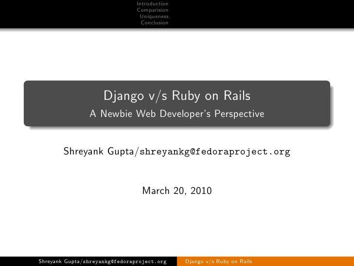 Ruby on Rails versus Django - A newbie Web Developer's Perspective -Shreyank Gupta