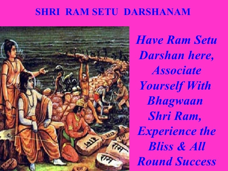 Have Ram Setu Darshan here, Associate Yourself With  Bhagwaan  Shri Ram,  Experience the Bliss & All Round Success SHRI  R...