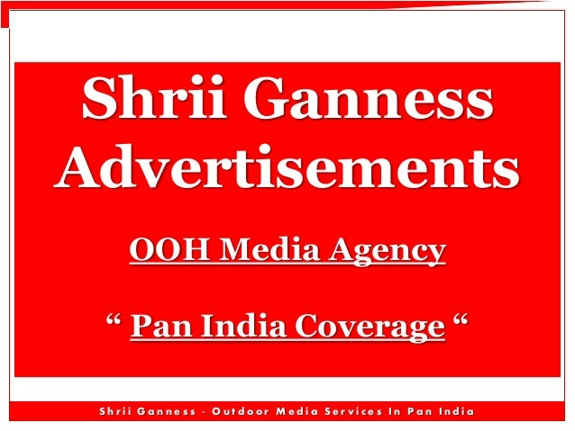 """Shrii Ganness Advertisements OOH Media Agency """" Pan India Coverage """" Shrii Ganness - Outdoor Media Services In Pan India"""