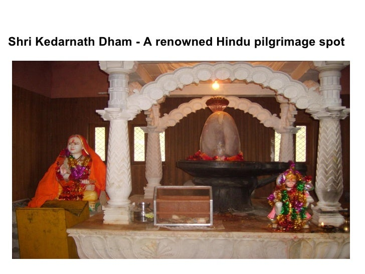 Shri kedarnath dham   a renowned hindu pilgrimage spot