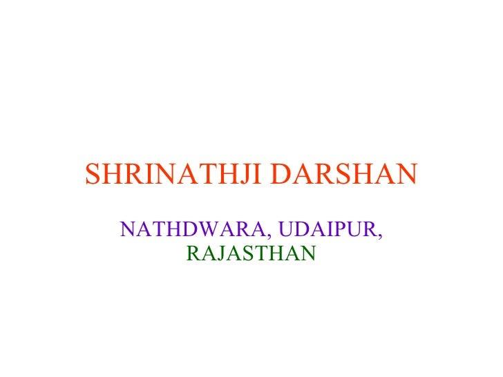 SHRINATHJI DARSHAN NATHDWARA, UDAIPUR,   RAJASTHAN