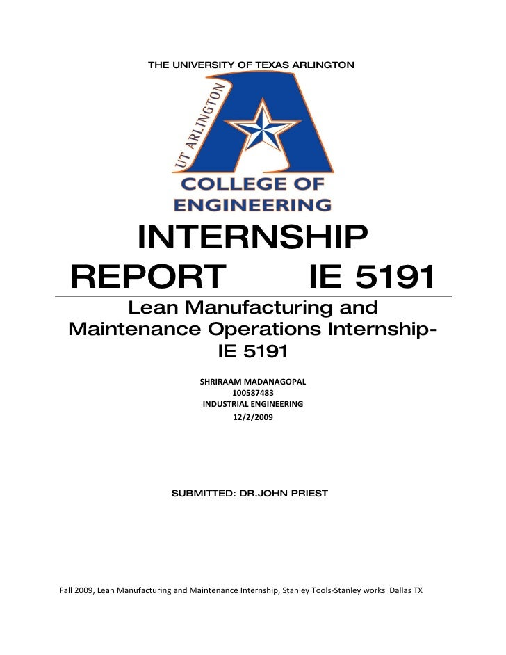 THE UNIVERSITY OF TEXAS ARLINGTON          INTERNSHIP   REPORT    IE 5191        Lean Manufacturing and   Maintenance Oper...