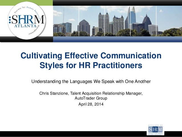 Cultivating Effective Communication Styles for HR Practitioners Understanding the Languages We Speak with One Another Chri...