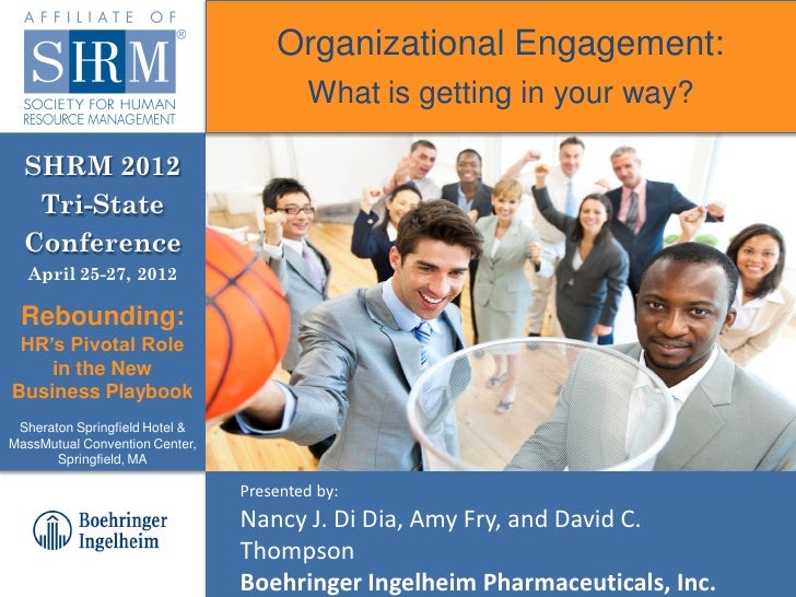 Organizational Engagement:                                        What is getting in your way?  SHRM 2012   Tri-State  Con...