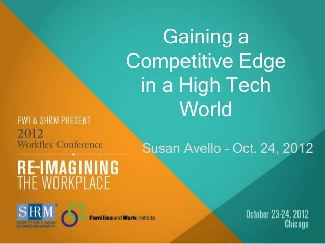 Gaining aCompetitive Edge in a High Tech      World Susan Avello – Oct. 24, 2012