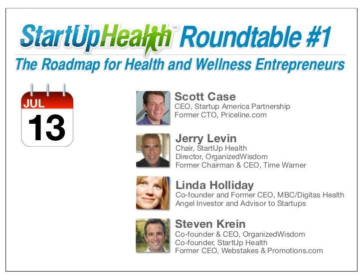 Roundtable #1The Roadmap for Health and Wellness Entrepreneurs                       Scott Case JUL                   CEO,...