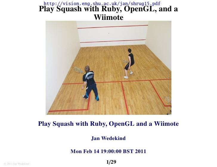 Play Squash with Ruby, OpenGL, and a Wiimote - ShRUG Feb 2011
