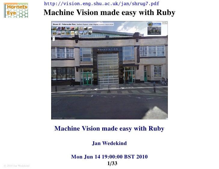 http://vision.eng.shu.ac.uk/jan/shrug7.pdf                       Machine Vision made easy with Ruby                       ...