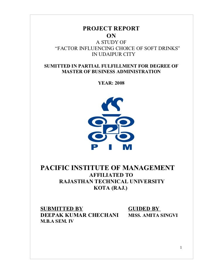 """PROJECT REPORT                      ON                   A STUDY OF     """"FACTOR INFLUENCING CHOICE OF SOFT DRINKS""""        ..."""