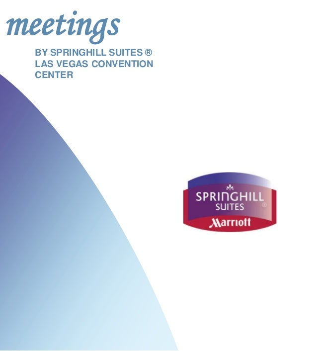 meetings  BY SPRINGHILL SUITES ®  LAS VEGAS CONVENTION  CENTER