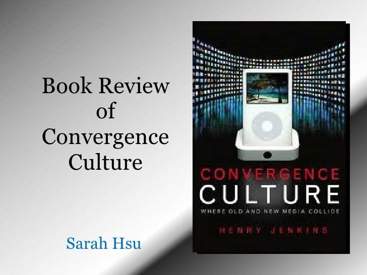 Book Review of Convergence Culture Sarah Hsu