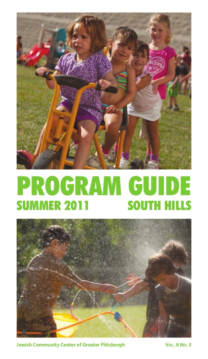 PROGRAM GUIDESUMMER 2011                                     SOUTH HILLSJewish Community Center of Greater Pittsburgh     ...