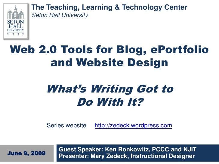 The Teaching, Learning & Technology Center        Seton Hall University     Web 2.0 Tools for Blog, ePortfolio       and W...
