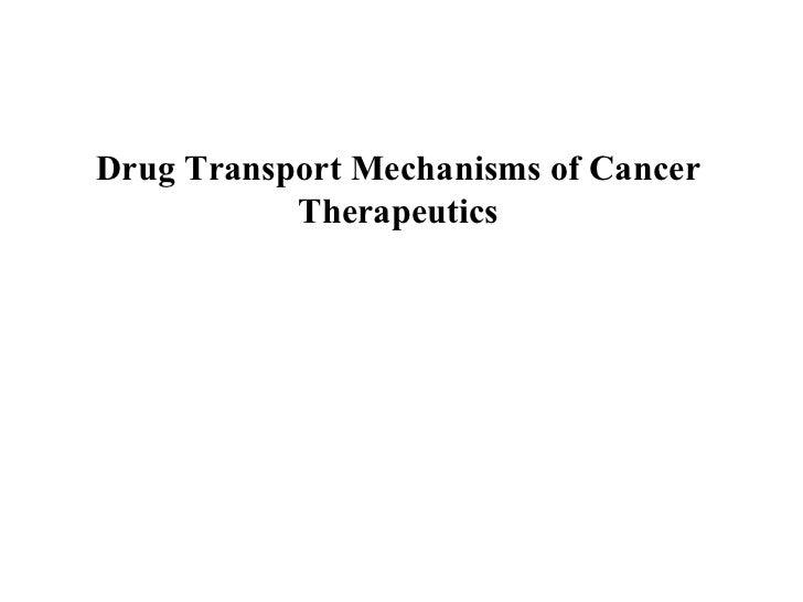 Drug Transport Mechanisms of Cancer Therapeutics Yan Shu Department of Pharmaceutical Sciences School of Pharmacy Universi...