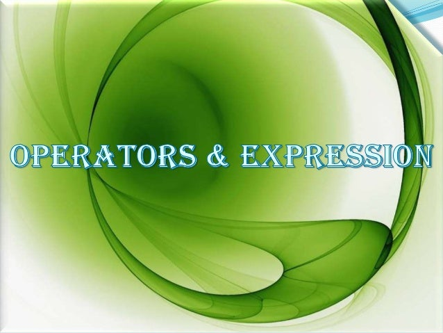 An operator is a symbol thattells the compiler to perform  specific mathematical or    logical manipulations.