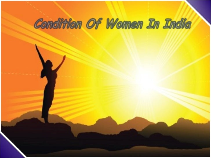 condition of women in india essay Free essay: but in the later period the position of women went on deteriorating due to muslim influence during the muslim period of history they were.