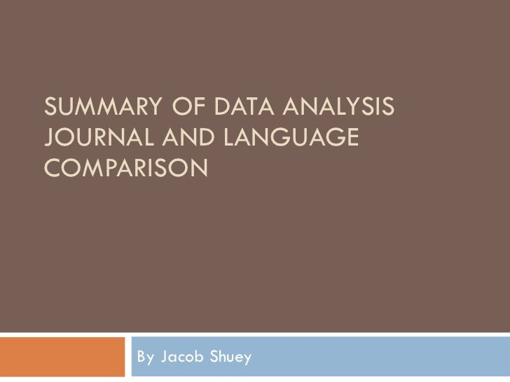 SUMMARY OF DATA ANALYSIS JOURNAL AND LANGUAGE COMPARISON By Jacob Shuey