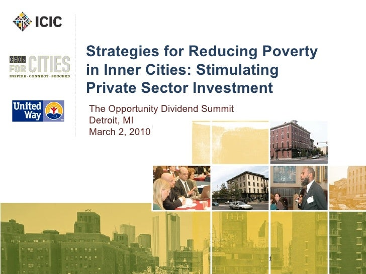 Strategies for Reducing Poverty in Inner Cities: Stimulating Private Sector Investment The Opportunity Dividend Summit Det...
