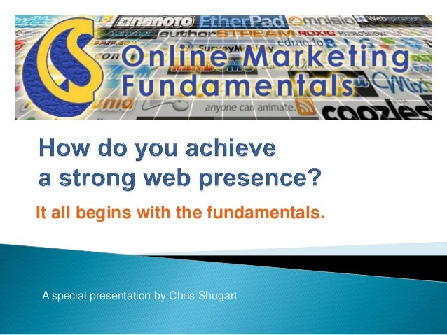It all begins with the fundamentals.  A special presentation by Chris Shugart