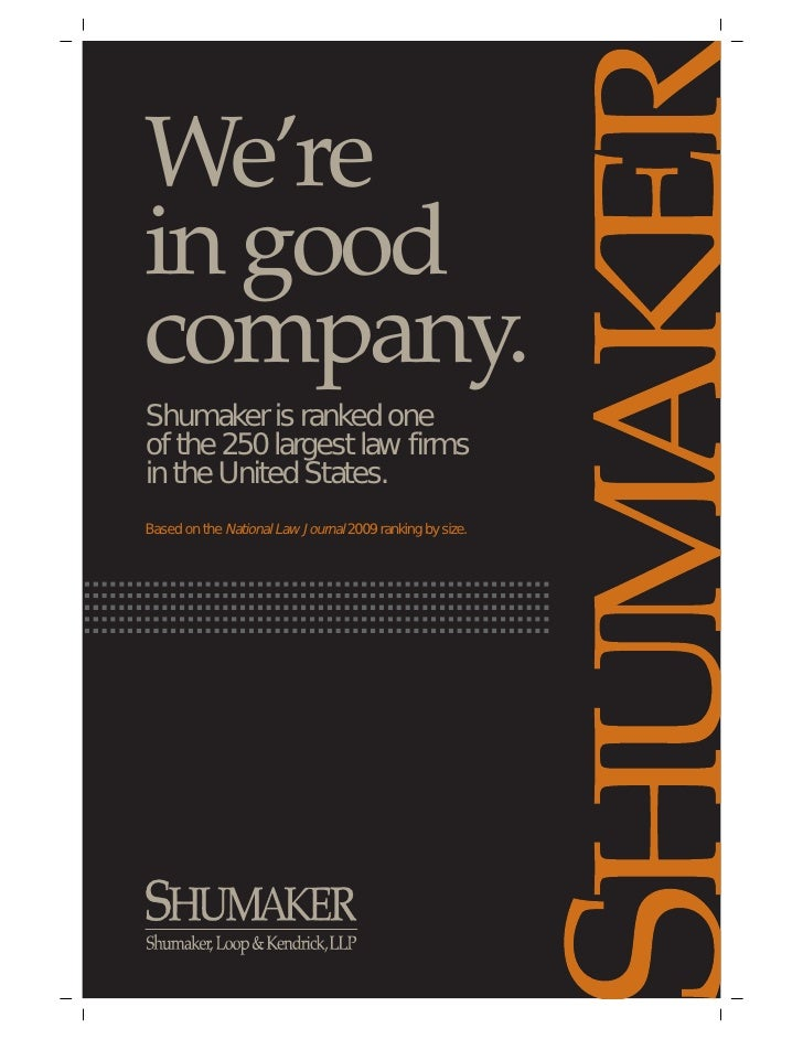 We'rein goodcompany.Shumaker is ranked oneof the 250 largest law firmsin the United States.Based on the National Law Journ...