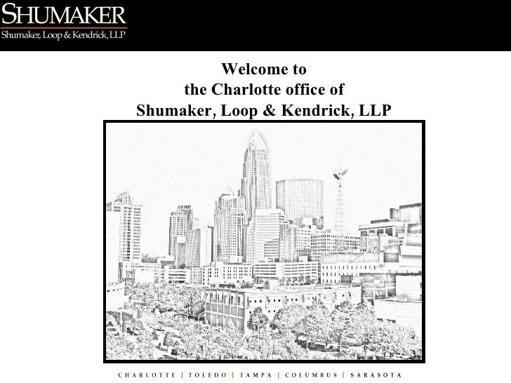 Welcome to the Charlotte office of Shumaker, Loop & Kendrick, LLP