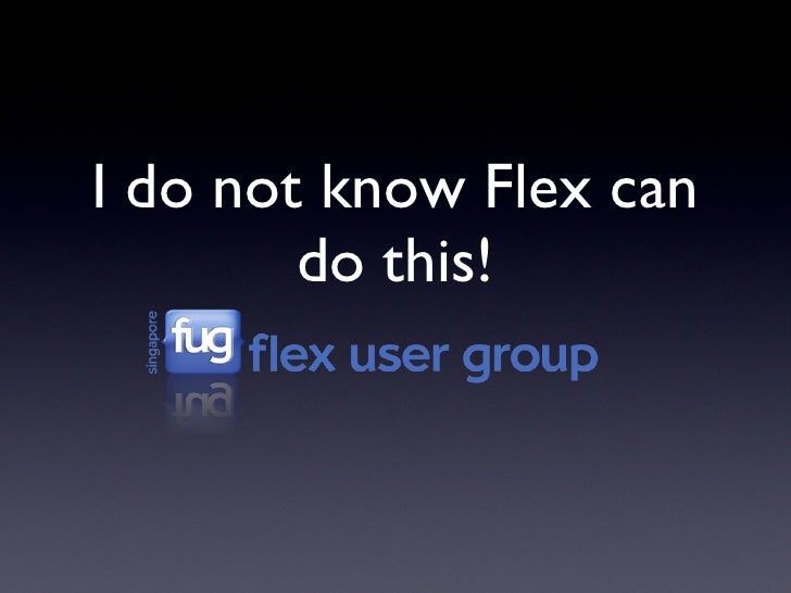 I do not know Flex can do this!